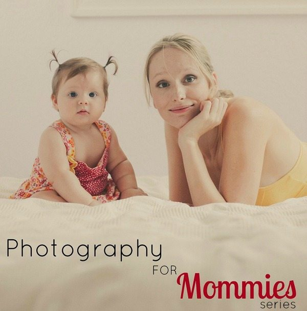 Photography For Mommies: Gear