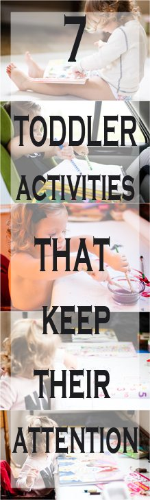 7 Toddler Activities that Keep their attention for Longer and Give mommy her free time back