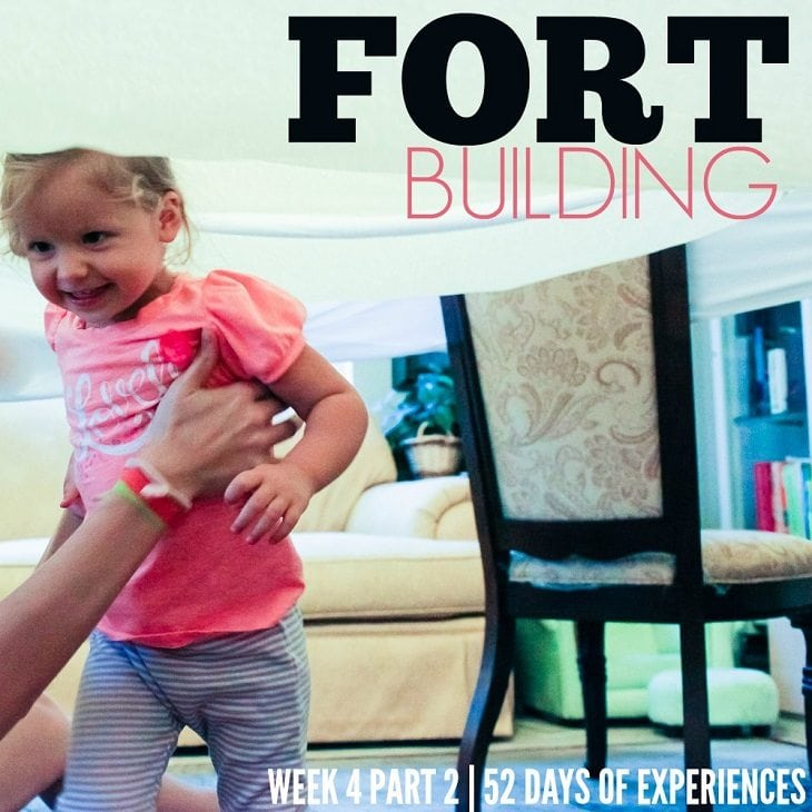 Fort Building – Week 4 Of 52 Weeks Of Experiences