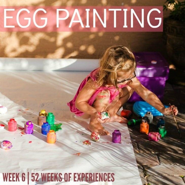 """Egg """"painting"""" – Week 6 Of 52 Weeks Of Experiences"""