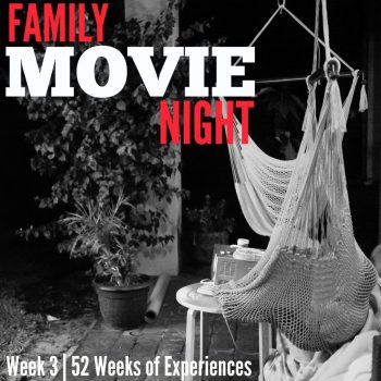 Family Movie Night Outdoors – Week 3 Of 52 Weeks Of Toddler Experiences